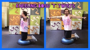 Kneeling BOSU -T- Twists